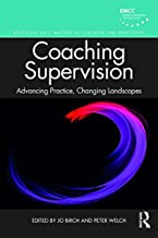 Coaching Supervision: Advancing Practice, Changing Landscapes (Routledge EMCC Masters in Coaching and Mentoring)