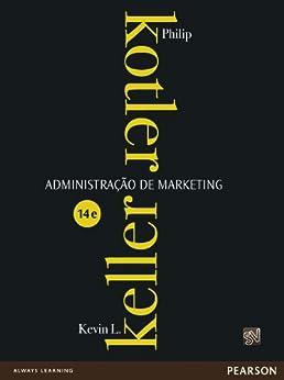 Administração de Marketing por [Philip Kotler, Kevin L. Keller]