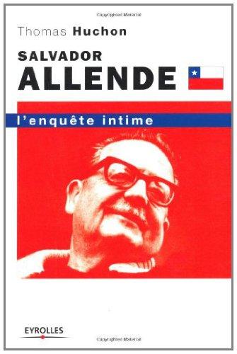 Salvador Allende : L'enquête intime (ED ORGANISATION) PDF Books