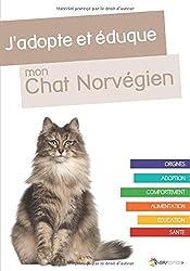 J´adopte et éduque mon chat Norvégien