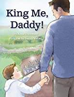 King Me, Daddy!