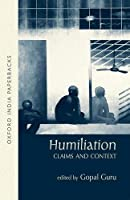 Humiliation: Claims and Context (Oxford India Paperbacks)