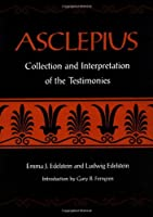 Asclepius: Collection and Interpretation of the Testimonies/Volumes I and II in One