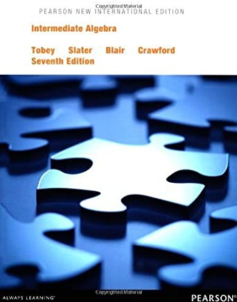 Intermediate Algebra Pearson New Internat edition by Tobey, John, Slater, Jeffrey, Blair, Jamie, Crawford, Jennif (2013) Paperback