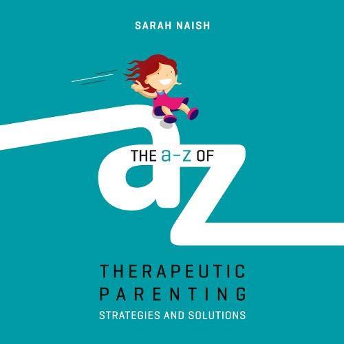 Couverture de The A-Z of Therapeutic Parenting
