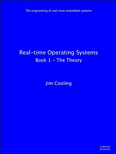 Real-time Operating Systems: Book 1 - The Theory (The engineering of real-time embedded systems)
