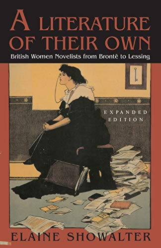 A Literature of Their Own: British Women Novelists from Bronte to Lessing (English Edition)