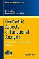Geometric Aspects of Functional Analysis: Israel Seminar (GAFA) 2017-2019 Volume II (Lecture Notes in Mathematics)