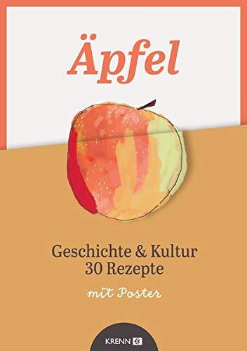 Äpfel: Geschichte & Kultur 30 Rezepte (Feldgarten kompakt)
