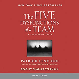 The Five Dysfunctions of a Team     A Leadership Fable              Written by:                                                                                                                                 Patrick Lencioni                               Narrated by:                                                                                                                                 Charles Stransky; introduction by Patrick Lencioni                      Length: 3 hrs and 42 mins     115 ratings     Overall 4.7