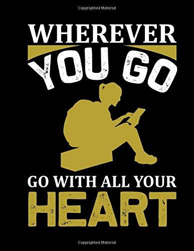 Wherever You Go Go With All Your Heart: Backpacking Organizer & Journal | Traveling Logbook | Backpacker Travel Book | Gap Year Planner