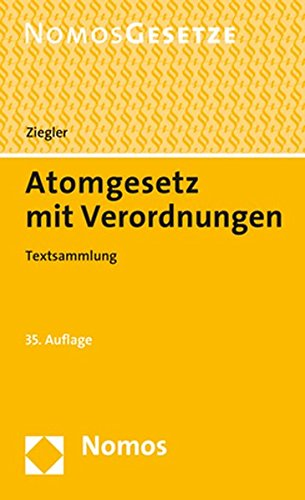 Atomgesetz mit Verordnungen: Textsammlung - Rechtsstand: 1. September 2017