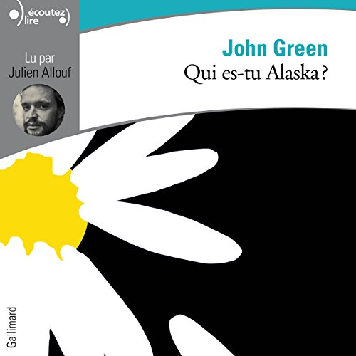 Qui es-tu Alaska ?                   By:                                                                                                                                 John Green                               Narrated by:                                                                                                                                 Julien Allouf                      Length: 7 hrs and 30 mins     Not rated yet     Overall 0.0