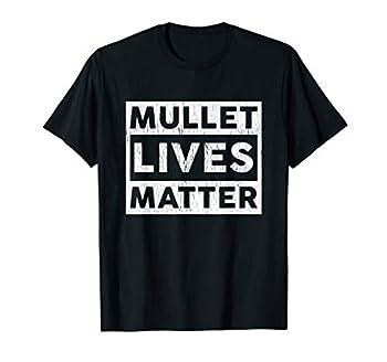 Funny Mullet Redneck Rural Retro Hairstyle Men Women Gifts T-Shirt