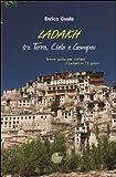 Ladakh tra terra, cielo e Gompas. Breve guida per visitare il Ladakh in 15 giorni. Ediz. illustrata