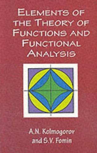 Compare Textbook Prices for Elements of the Theory of Functions and Functional Analysis Dover Books on Mathematics Dover Books on Mathematics Edition ISBN 0800759406838 by A. N. Kolmogorov,S. V. Fomin
