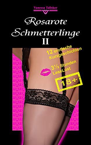 Rosarote Schmetterlinge 2: Erotische trans-lesbische Kurzgeschichten ab 18 (Lesben, Transgender, Deutsch, kein Liebesroman)