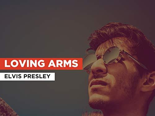 Loving Arms al estilo de Elvis Presley