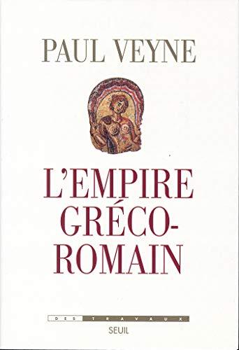L'Empire gréco-romain (DES TRAVAUX) (French Edition)