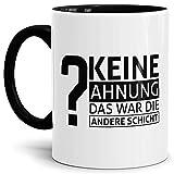 Tassendruck Spruch-Tasse Keine Ahnung Das War die Andere Schicht Innen & Henkel Schwarz -...