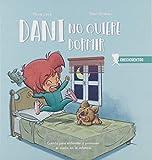 Dani no quiere dormir: Cuento para entender y promover el sueño en la infancia: 1 (CRECICUENTOS)