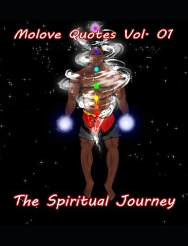 The Spiritual Journey: MOLOVE Quotes Vol.1