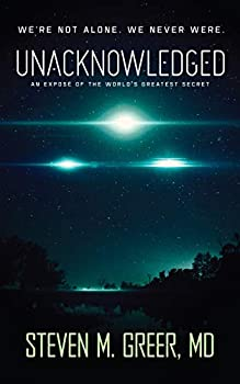 Unacknowledged  An expose of the world s greatest secret