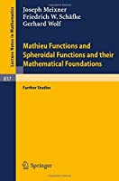Mathieu Functions and Spheroidal Functions and their Mathematical Foundations: Further Studies (Lecture Notes in Mathematics) by J. Meixner F.W. Sch盲fke G. Wolf(1981-01-26)