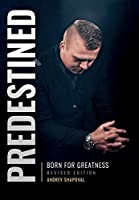 Predestined (Revised Edition): Born for Greatness
