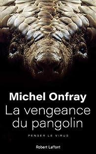 Michel Onfray – La Vengeance du pangolin  41NaBI4mmEL._SX195_