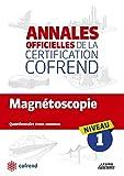 Magnétoscopie: Annales officielles de la certification Cofrend niveau 1