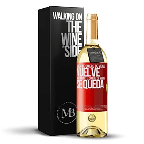 «Quien te quiere de verdad vuelve ¡No! Quien te quiere de verdad se queda» Mensaje en una Botella. Vino Blanco Premium Verdejo Joven. Etiqueta Roja PERSONALIZABLE.
