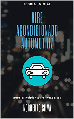 TEORIA INICIAL AIRE ACONDICIONADO AUTOMOTRIZ: para principia