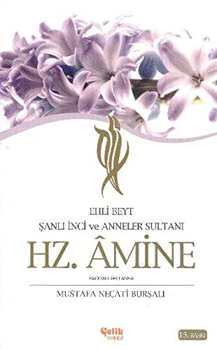 Ehli Beyt Sanli Inci ve Anneler Sultani Hz. Amine