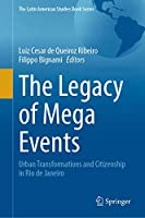 The Legacy of Mega Events: Urban Transformations and Citizenship in Rio de Janeiro (The Latin American Studies Book Series)