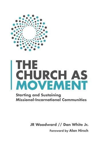 Compare Textbook Prices for The Church as Movement: Starting and Sustaining Missional-Incarnational Communities  ISBN 9780830841332 by Woodward, JR,White Jr., Dan,Hirsch, Alan