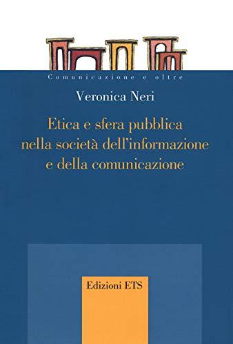 Etica e sfera pubblica nella società dell'informazione e della comunicazione