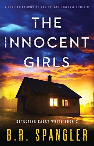 The Innocent Girls A completely gripping mystery and suspense thriller Detective Casey White product image