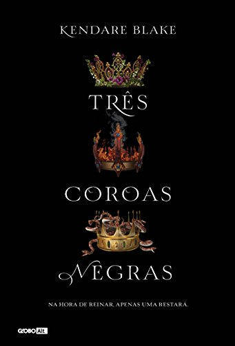 Três coroas negras por [Kendare Blake, Sarah Czapski Simoni, Alexandre D'Elia]