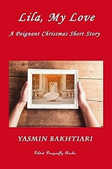 Lila, My Love: A Poignant Christmas Short Story by [Yasmin Bakhtiari]