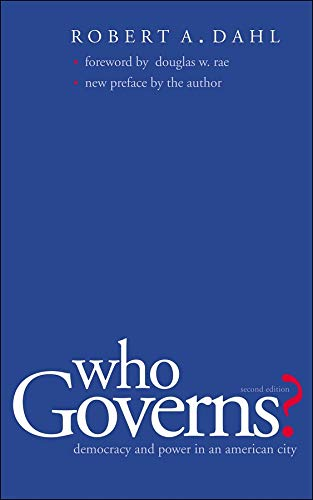 Who Governs?: Democracy and Power in an American City (Yale Studies in Political Science)