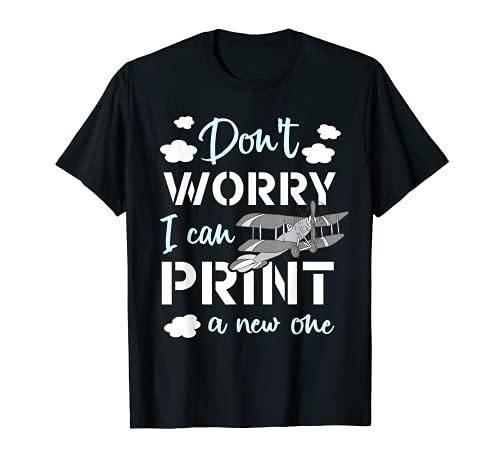 Impresora 3D de vuelo de avión RC divertido Puedo imprimir uno nuevo Camiseta