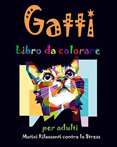 Gatti libro da colorare per adulti Motivi Rilassanti contro lo Stress: mandala di gatti da colorare con 55 disegni rilassanti.,Gatto Libro da colorare ... Divertiti a disegnare e colorare come vuoi!