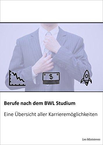 Berufe nach dem BWL Studium: Eine Übersicht aller Karrieremöglichkeiten