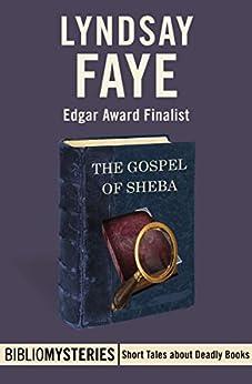 The Gospel of Sheba (Bibliomysteries Book 18) by [Lyndsay Faye]