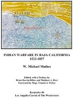 Indian Warfare in Baja California 1533-1857 (Keepsake) (Volume 46)