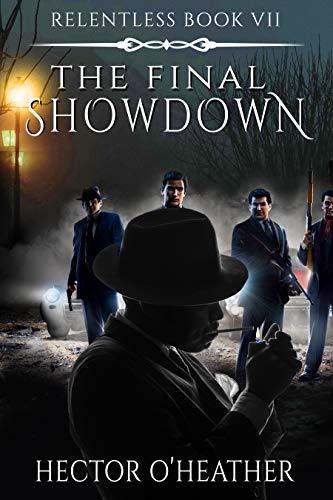 The Final Showdown (relentless Book 7) (English Edition)