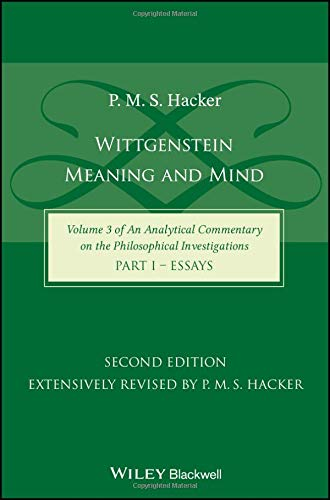 Wittgenstein: Meaning and Mind (Volume 3 of an Analytical Commentary on the Philosophical Investigations), Part 1: Essays