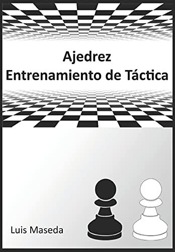 Ajedrez Entrenamiento de Táctica: Sistema de entrenamiento para mejorar la Táctica