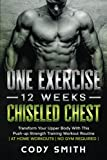 One Exercise, 12 Weeks, Chiseled Chest: Transform Your Upper Body With This Push-up Strength...